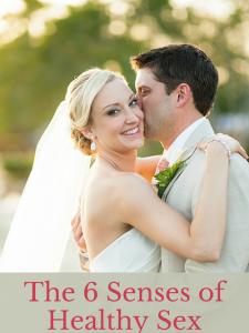 The Six Senses of Healthy Sex