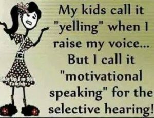 Yelling at my kids and motivational speaking