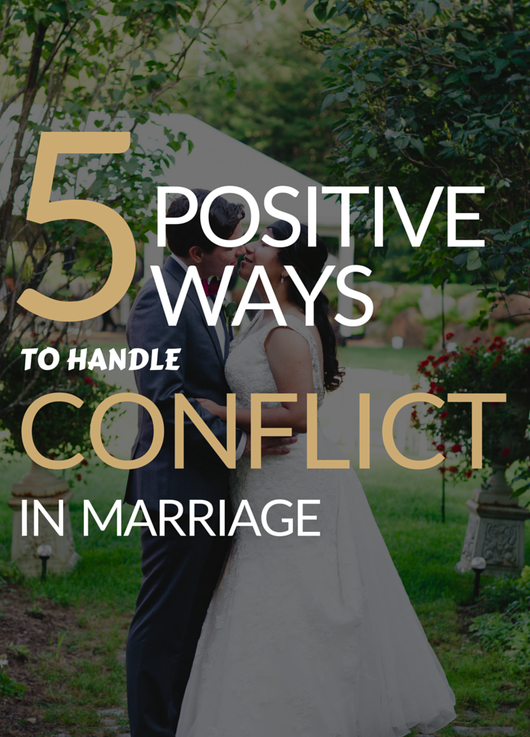 5 Positive Ways to Handle Conflict in Marriage
