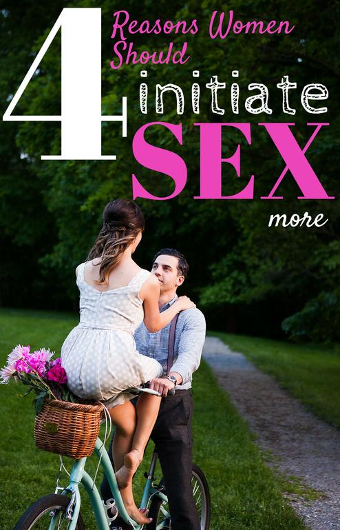 4 reasons women should initiate sex more