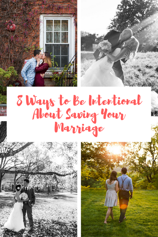 8 Ways to Be Intentional About Saving Your Marriage