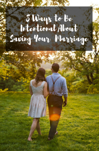 8-ways-to-be-intentional-about-saving-your-marriage-2-2