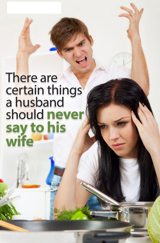 10 things you should never say to your wife