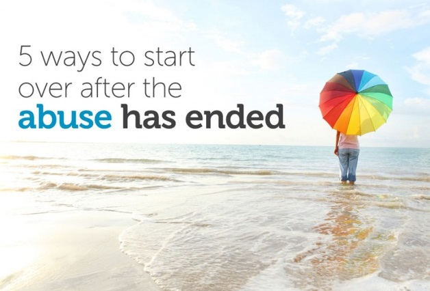 5 ways to start over after the abuse has ended