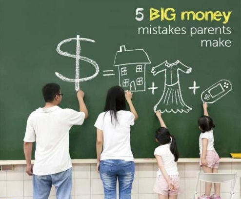 5 Big Money Mistakes Parents Make